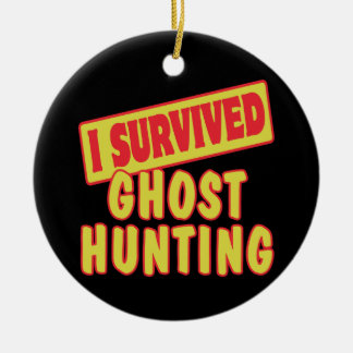 I SURVIVED GHOST HUNTING CERAMIC ORNAMENT