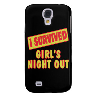 I SURVIVED GIRLS NIGHT OUT SAMSUNG GALAXY S4 COVER
