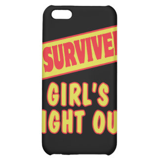 I SURVIVED GIRLS NIGHT OUT CASE FOR iPhone 5C
