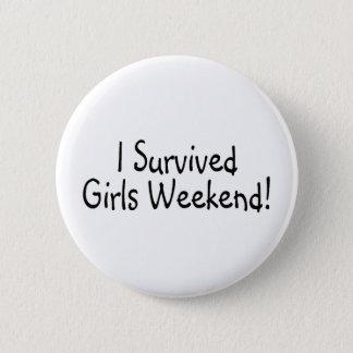 I Survived Girls Weekend Pinback Button