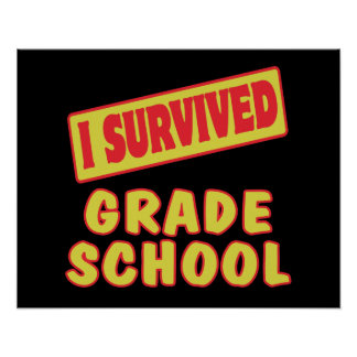 I SURVIVED GRADE SCHOOL POSTER
