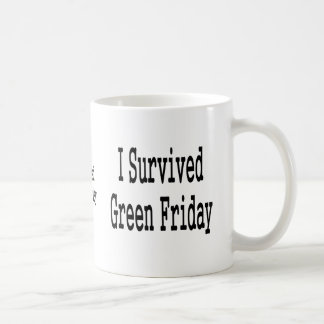 I survived Green Friday! In black text Coffee Mugs