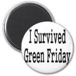 I survived Green Friday! In black text Fridge Magnet