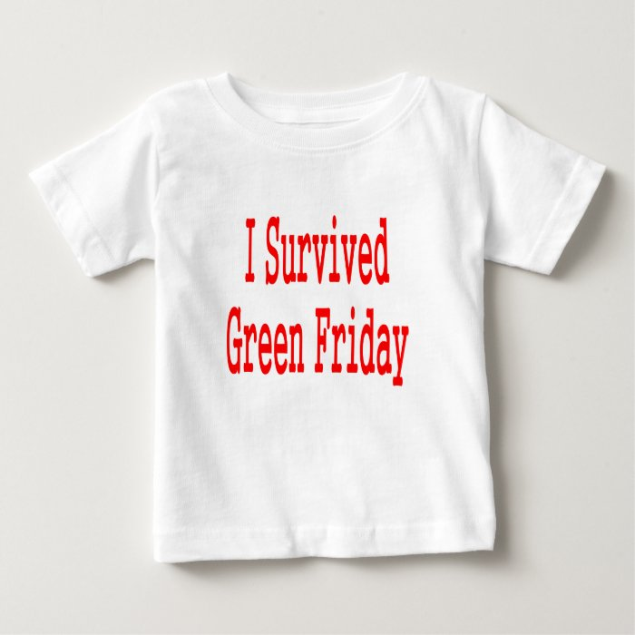 I survived Green Friday! Red text Baby T-Shirt
