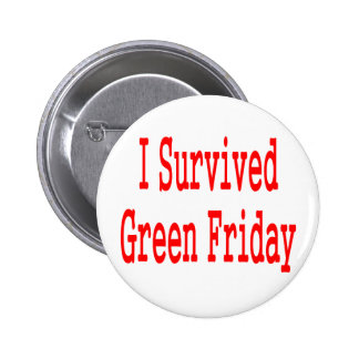 I survived Green Friday! Red text Pins