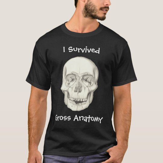 """I Survived Gross Anatomy"" dark shirt"