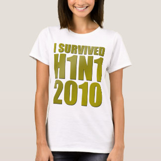 I SURVIVED H1N1 2010 in gold T-Shirt
