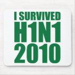 I SURVIVED H1N1 2010 in green Mousepads