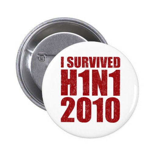 I SURVIVED H1N1 2010 in red distressed Pinback Buttons