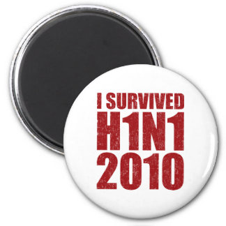 I SURVIVED H1N1 2010 in red distressed 2 Inch Round Magnet