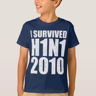 I SURVIVED H1N1 2010 in white distressed T-Shirt
