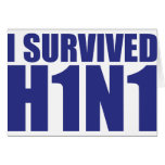 I SURVIVED H1N1 in blue Greeting Card