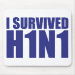 I SURVIVED H1N1 in blue Mouse Pads