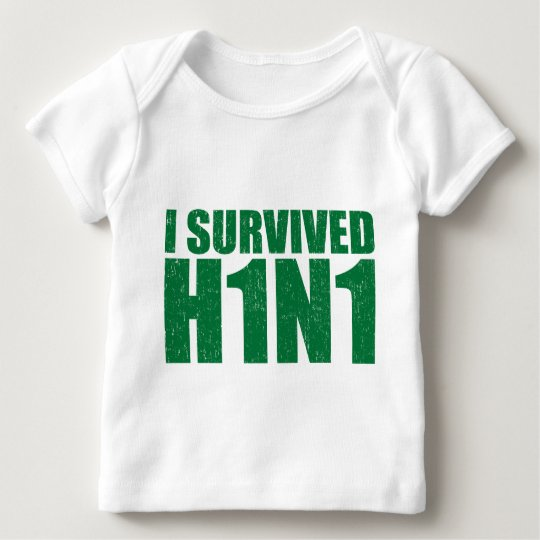 I SURVIVED H1N1 in distressed green Baby T-Shirt