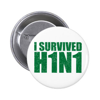 I SURVIVED H1N1 in distressed green Buttons
