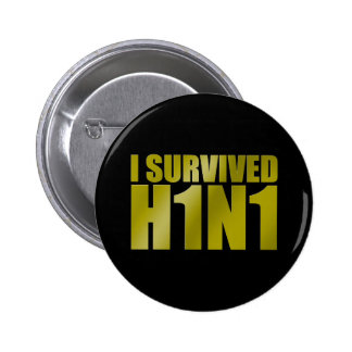 I SURVIVED H1N1 in gold on black Button