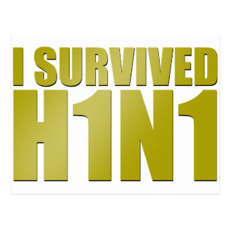 I SURVIVED H1N1 in gold Postcard