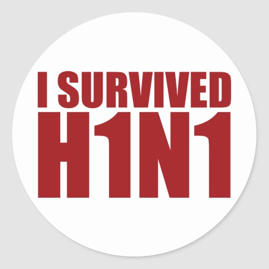 I SURVIVED H1N1 in red Classic Round Sticker