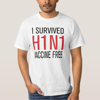 I Survived H1N1 Vaccine Free T-Shirt