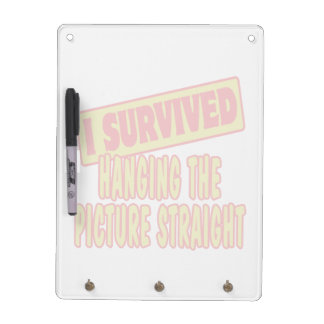 I SURVIVED HANGING THE PICTURE STRAIGHT DRY ERASE BOARD