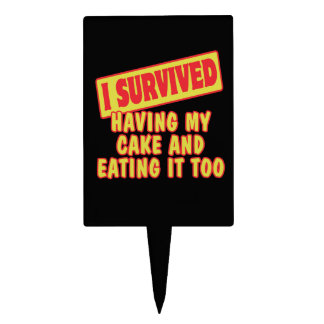 I SURVIVED HAVING MY CAKE EATING IT TOO CAKE TOPPER