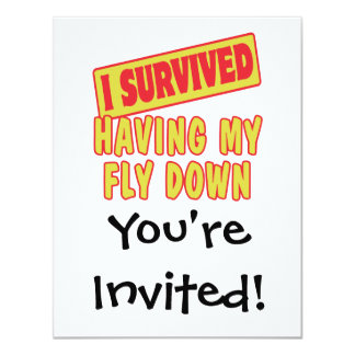 I SURVIVED HAVING MY FLY DOWN CARD