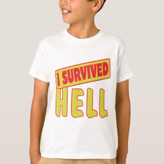 I SURVIVED HELL T-Shirt