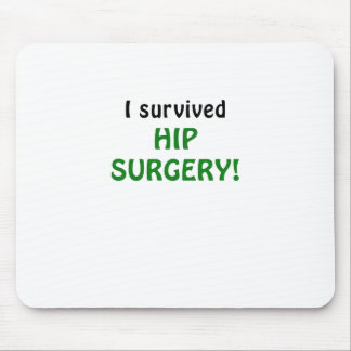 I Survived Hip Surgery Mouse Pad