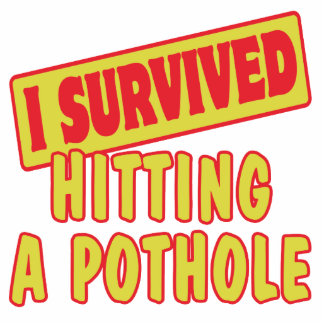I SURVIVED HITTING A POTHOLE PHOTO SCULPTURE KEYCHAIN