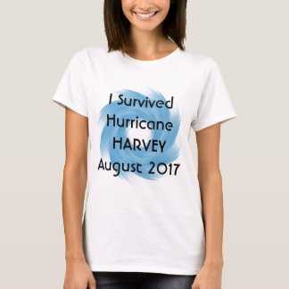 I Survived Hurricane HARVEY T-Shirt