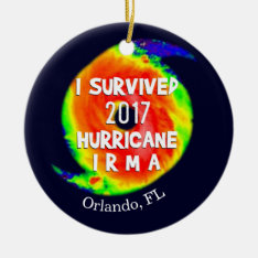 I Survived Hurricane Irma At Your Location Ceramic Ornament at Zazzle