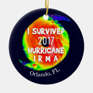 I SURVIVED HURRICANE IRMA at Your Location Ceramic Ornament