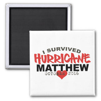 I Survived Hurricane Matthew October 2016 2 Inch Square Magnet
