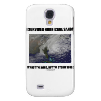 I Survived Hurricane Sandy It's Not The Wind But Samsung Galaxy S4 Cases