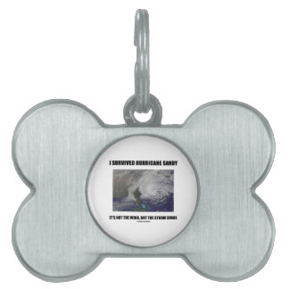 I Survived Hurricane Sandy It's Not The Wind But Pet Name Tags