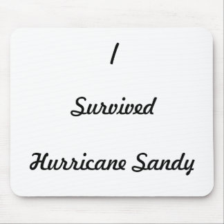 I survived Hurricane Sandy! Mouse Pad