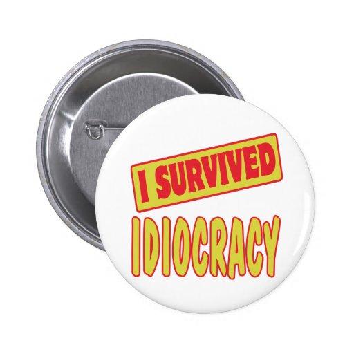 I SURVIVED IDIOCRACY PIN