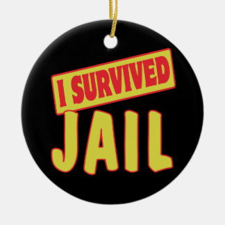 I SURVIVED JAIL CERAMIC ORNAMENT
