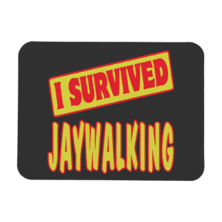 I SURVIVED JAYWALKING MAGNET