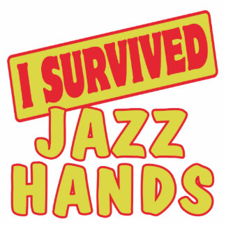 I SURVIVED JAZZ HANDS ACRYLIC CUT OUTS