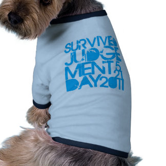 I Survived Judgment Day 2011 Doggie T Shirt