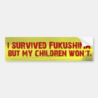 I Survived Jukushima Bumper Sticker