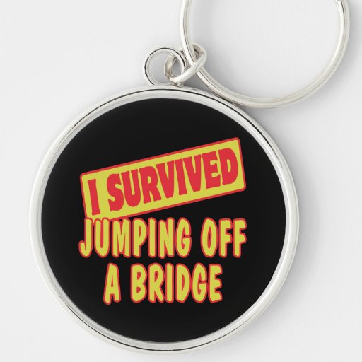 I SURVIVED JUMPING OFF A BRIDGE Silver-Colored ROUND KEYCHAIN