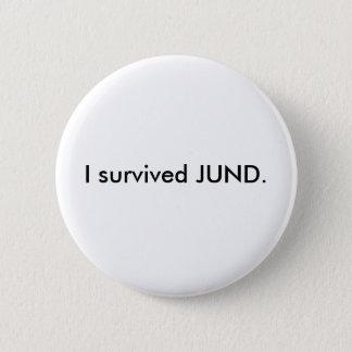 I survived JUND. Pinback Button