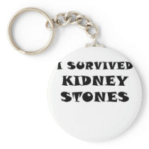 I Survived Kidney Stones Keychain
