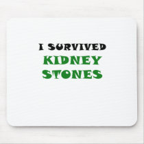 I Survived Kidney Stones Mouse Pad
