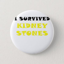 I Survived Kidney Stones Pinback Button