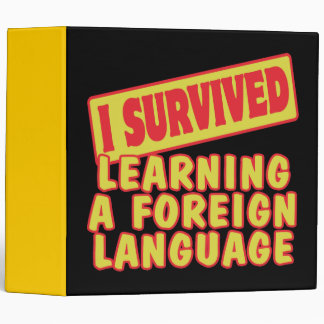 I SURVIVED LEARNING A FOREIGN LANGUAGE BINDER