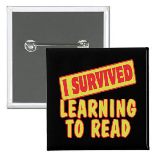 I SURVIVED LEARNING TO READ PINBACK BUTTON