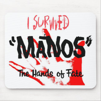 I Survived Manos the Hands of Fate Mouse Pad